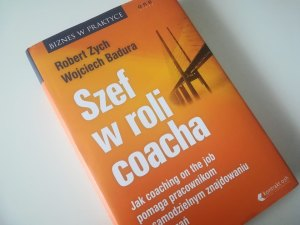 "Co to jest ""coaching on the job"" i recenzja książki ""Szef w roli coacha"""